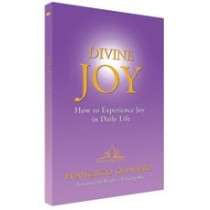 Divine Joy: How to Experience Joy in Daily Life - By Master Francisco Quintero (Paperback)