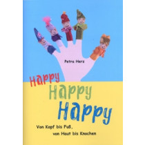 Happy Happy Happy: From Head to Toe, Skin to Bone - By Master Petra Herz (Paperback)